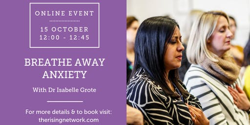 ONLINE EVENT: Breathe Away Anxiety