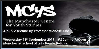 MCYS Lecture Prof Michelle Fine  'Critical PAR with youth under Siege'