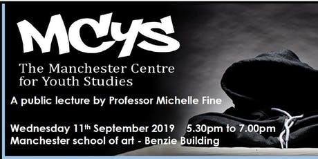 MCYS Lecture Prof Michelle Fine  'Critical PAR with youth under Siege' tickets