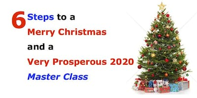6 Steps to a Merry Christmas and a very prosperous 2020