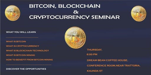 BITCOIN, BLOCKCHAIN & CRYPTOCURRENCY SEMINAR, NAIROBI CBD