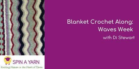 Blanket Crochet Along: Waves Week - with Di Stewart tickets