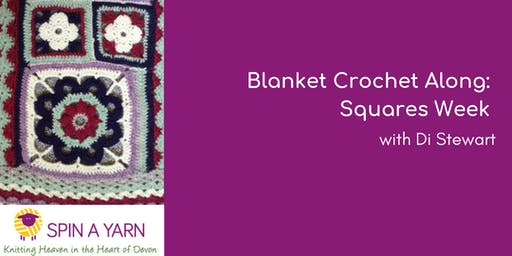 Blanket Crochet Along: Squares Week - with Di Stewart