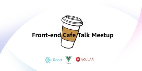 Front-end Cafe Talk - Meetup tickets