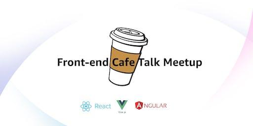 Front-end Cafe Talk - Meetup