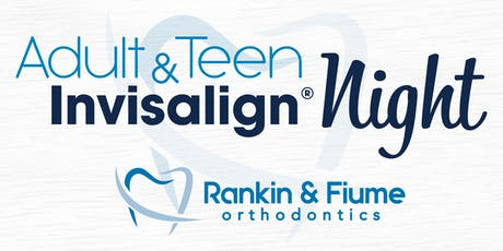 Adult and Teen Invisalign Night hosted by Rankin & Fiume Orthodontics! tickets
