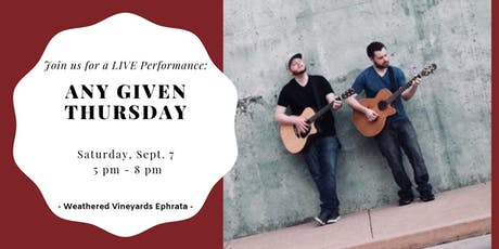 Any Given Thursday LIVE at Weathered Vineyards Ephrata tickets