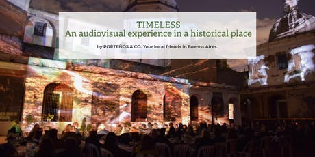 """TIMELESS"". An audiovisual Experience in a Historial Place entradas"