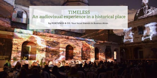 """""""TIMELESS"""". An audiovisual Experience in a Historial Place"""