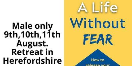 A Life Without Fear Retreat Male Only tickets