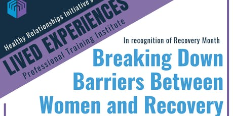 Lived Experiences Training: Breaking Down Barriers Between Women & Recovery tickets