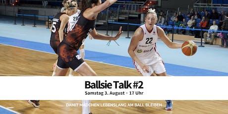 Ballsie Talk #2 - Der Weg zur Profispielerin Tickets