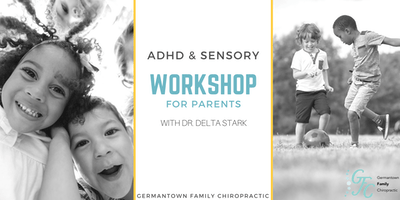 ADHD, SPD, & Anxiety Workshop for Parents with Dr. Delta Stark