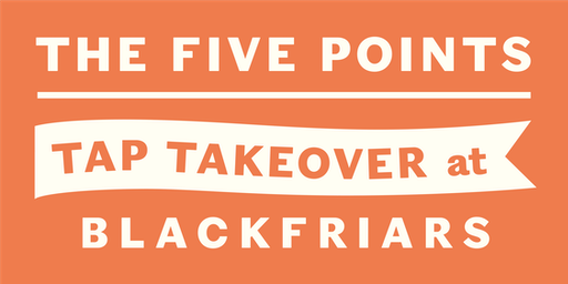 The Five Points Tap Takeover at Blackfriars, Glasgow