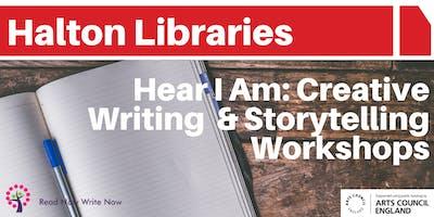 Hear I Am: Creative writing and storytelling workshops - Halton Lea Library