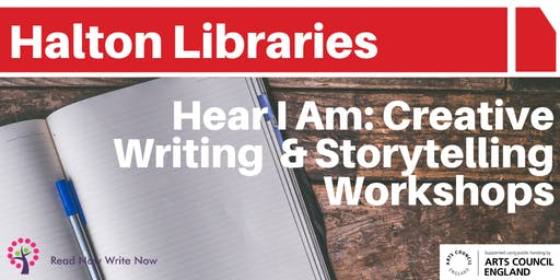 Hear I Am: Creative writing and storytelling workshops - Halton Lea Library