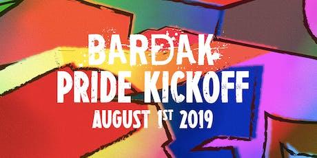 Bardak Pride Kickoff tickets