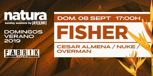 Natura Sunday con Fisher en Fabrik