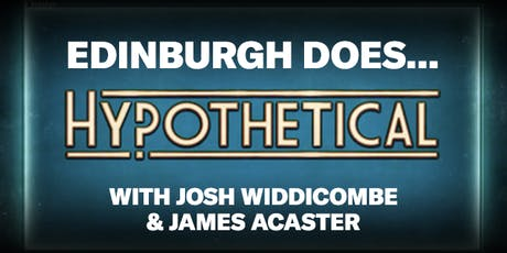 EDTV Fest19:Edinburgh Does Hypothetical w/ Josh Widdicombe & James Acaster tickets