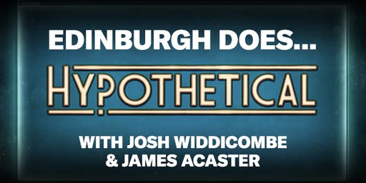 EDTV Fest19:Edinburgh Does Hypothetical w/ Josh Widdicombe & James Acaster