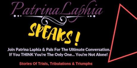 Patrina Laphia Speaks tickets