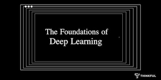 Thinkful Webinar Speaker Series: Foundations of Deep Learning