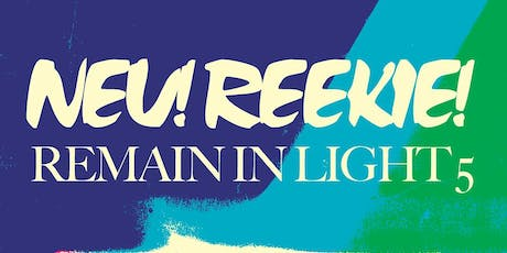 Neu! Reekie! Remain in Light #5 tickets