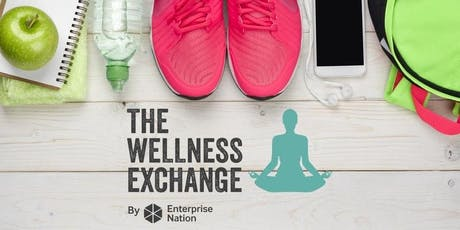 The Wellness Exchange: Meet buyers and experts from the wellness industry tickets