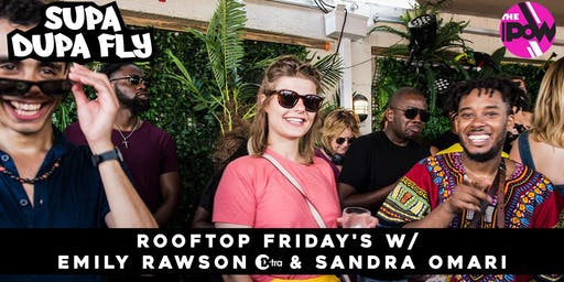 Supa Dupa Fly x Rooftop Friday's Brixton