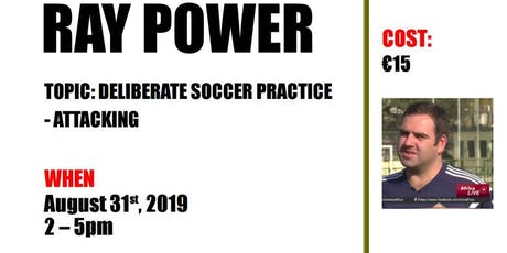 Ray Power - Deliberate Soccer Practice - Attacking tickets