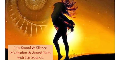 July Sound & Silence Meditation & Sound bath.