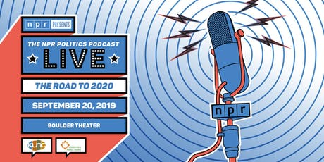 THE NPR POLITICS PODCAST LIVE: THE ROAD TO 2020 tickets