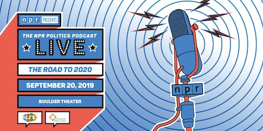 SOLD OUT: THE NPR POLITICS PODCAST LIVE: THE ROAD TO 2020