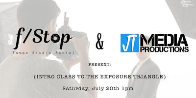 F/Stop & JT Media Present- The Exposure Triangle