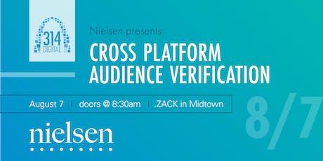 314 Digital - Nielsen Presents: Cross Platform Audience Verification   tickets