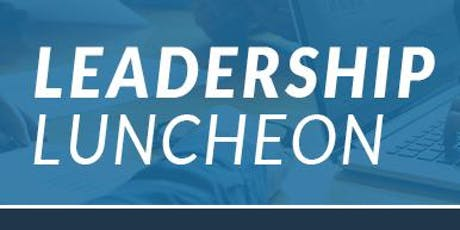 Leadership Luncheon by Bott Radio Network and NEIBA tickets
