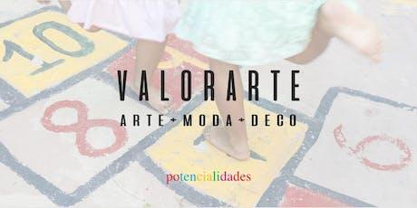 ValorARTE - arte+moda+deco entradas