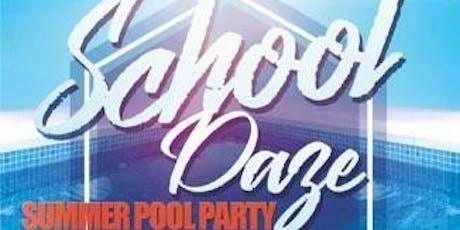 School Daze: Summer Pool Party tickets