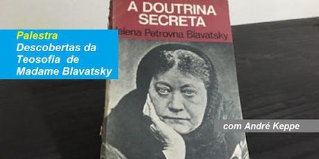Dr. André Keppe - Palestra Descobertas da Teosofia de Madame Blavatsky ingressos