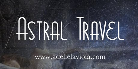 Astral Travel (safely)  tickets