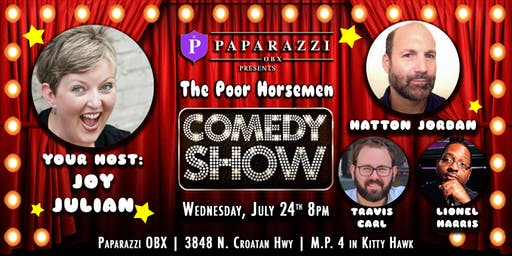 Comedy Show! The Poor Horsemen LIVE at Paparazzi OBX!