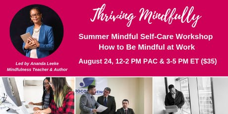 Thriving Mindfully Online Workshop: Be Mindful at Work tickets