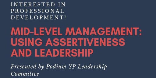 Mid-Level Management: Using Assertiveness and Leadership