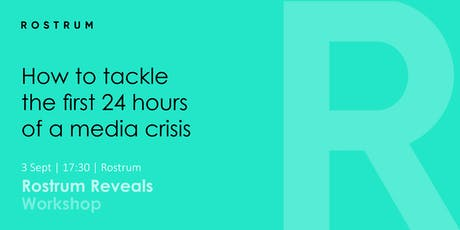 Rostrum Reveals; How to tackle the first 24 hours of a media crisis tickets