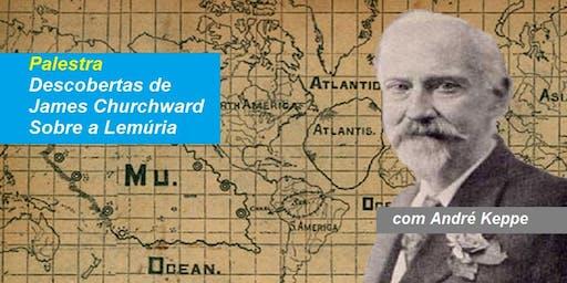 Dr. André Keppe - Palestra Descobertas de James Churchward Sobre a Lemúria