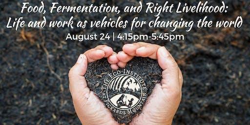 Food, Fermentation, and Right Livelihood
