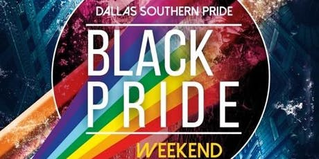 Dallas Southern Pride Presents: The Black Pride Weekend 2019 tickets