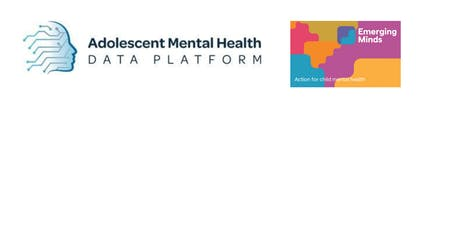Adolescent Mental Health Data Platform & Emerging Minds Joint Launch Event tickets