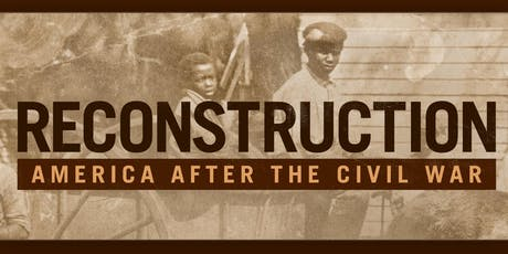 "Group Screening of ""Reconstruction: America After The Civil War"" tickets"