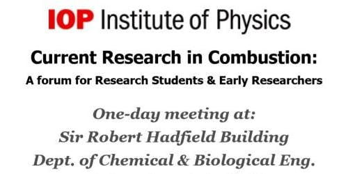 Institute of Physics Current Research in Combustion 2019